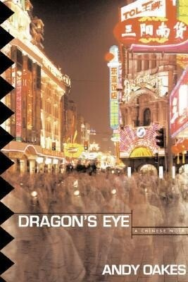 Dragon's Eye: A Chinese Noir als Buch