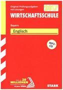 Abschlussprüfung Wirtschaftsschule Bayern 2017 - Englisch