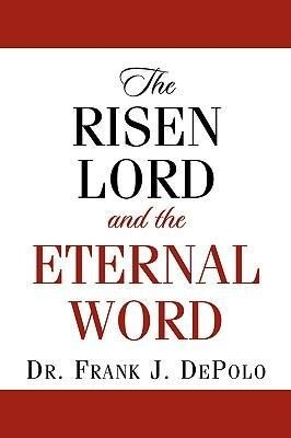 The Risen Lord & the Eternal Word als Taschenbuch