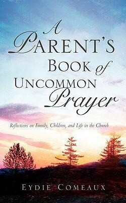 A Parent's Book of Uncommon Prayer als Taschenbuch