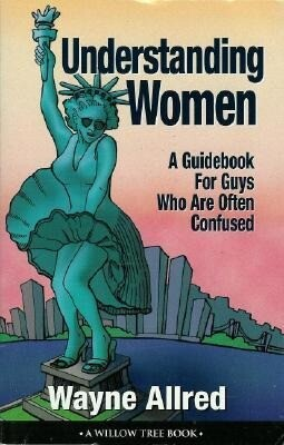 Understanding Women: A Guide Book for Guys Who Are Often Confused als Taschenbuch