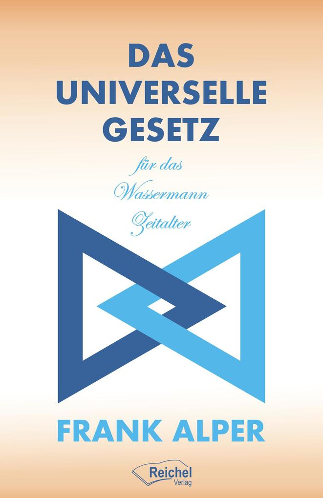 Das Universelle Gesetz für das Wassermann Zeitalter als eBook