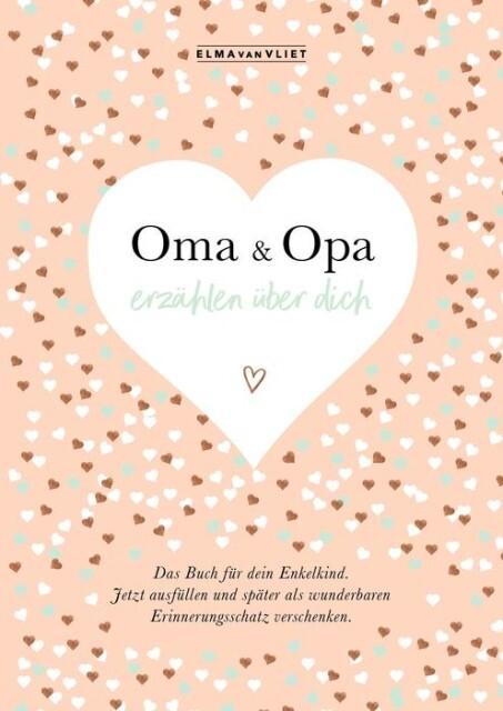 Oma und Opa erzählen über dich I Elma van Vliet als Buch