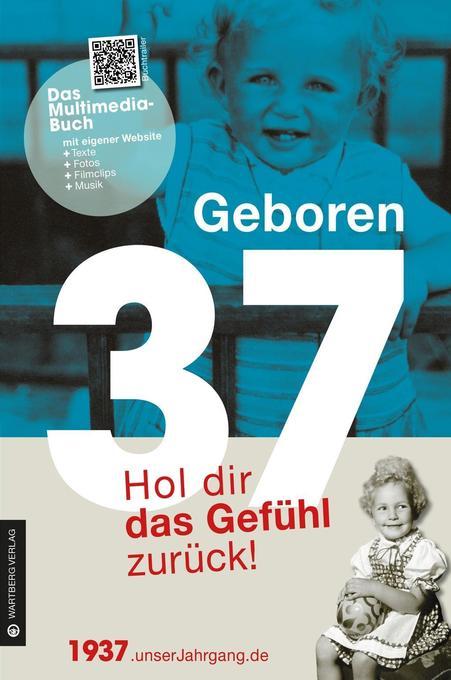 Geboren 1937 - Hol dir das Gefühl zurück! als B...