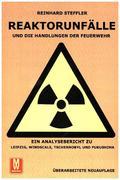 Reaktorunfälle und die Handlungen der Feuerwehr