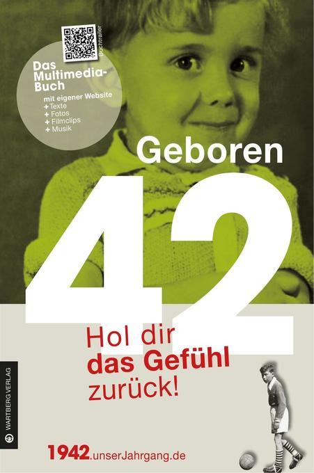 Geboren 1942 - Hol dir das Gefühl zurück! als B...