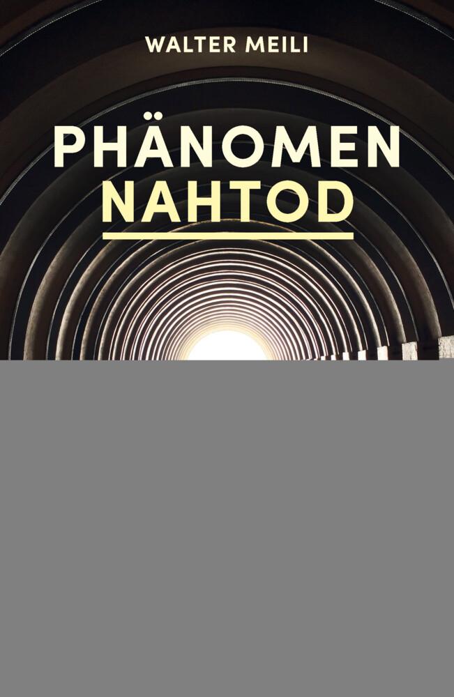 Phänomen Nahtod als Buch von Walter Meili, Samu...