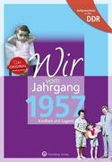 Aufgewachsen in der DDR - Wir vom Jahrgang 1957 - Kindheit und Jugend