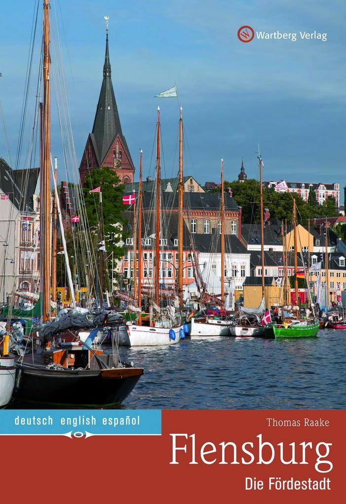Flensburg - Die Fördestadt als Buch von Thomas ...