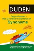 Duden Das Grundschulwörterbuch - Sag es besser - Synonyme
