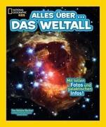 National Geographic KiDS 11 - Alles über ... Das Weltall