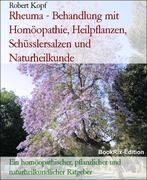 Rheuma - Behandlung mit Homöopathie, Pflanzenheilkunde, Schüsslersalzen (Biochemie) und Naturheilkunde