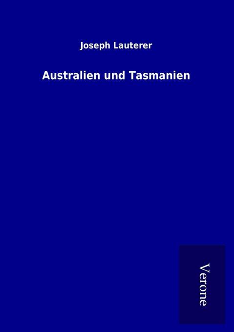 Australien und Tasmanien als Buch von Joseph La...