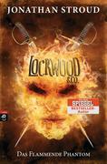 Lockwood & Co. 04. Das Flammende Phantom