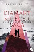 Die Diamantkrieger-Saga - La Lobas Versprechen