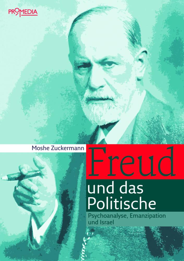 Freud und das Politische als Buch von Moshe Zuc...