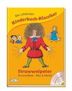 Die schönsten Kinderbuch-Klassiker: Struwwelpeter, Struwwelliese, Max & Moritz