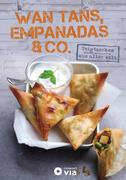 Wan Tans, Empanadas & Co. - Teigtaschen aus aller Welt
