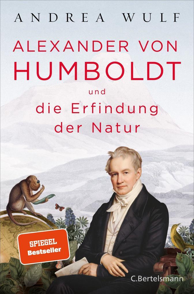 Alexander von Humboldt und die Erfindung der Natur als Buch