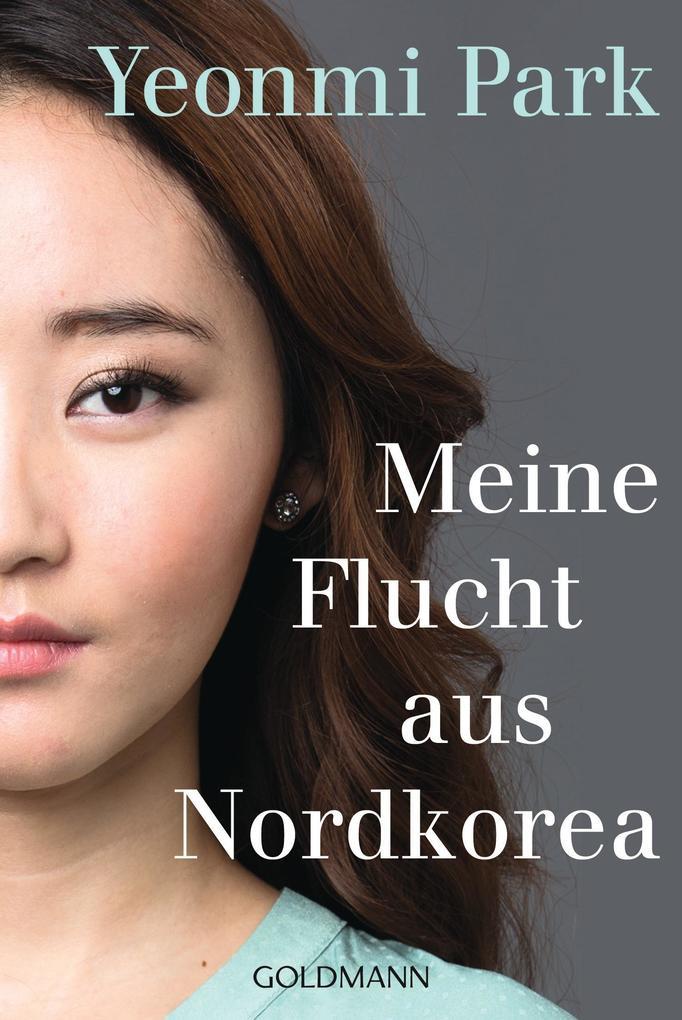 Meine Flucht aus Nordkorea als Taschenbuch