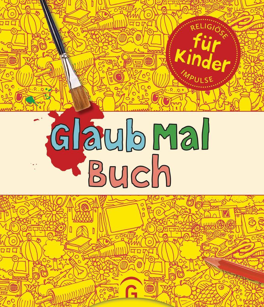 GlaubMalBuch als Buch von Iris Feigel, Uwe Huch...