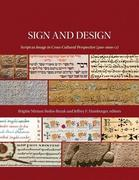 Sign and Design - Script as Image in Cross-Cultural Perspective (300-1600 CE)
