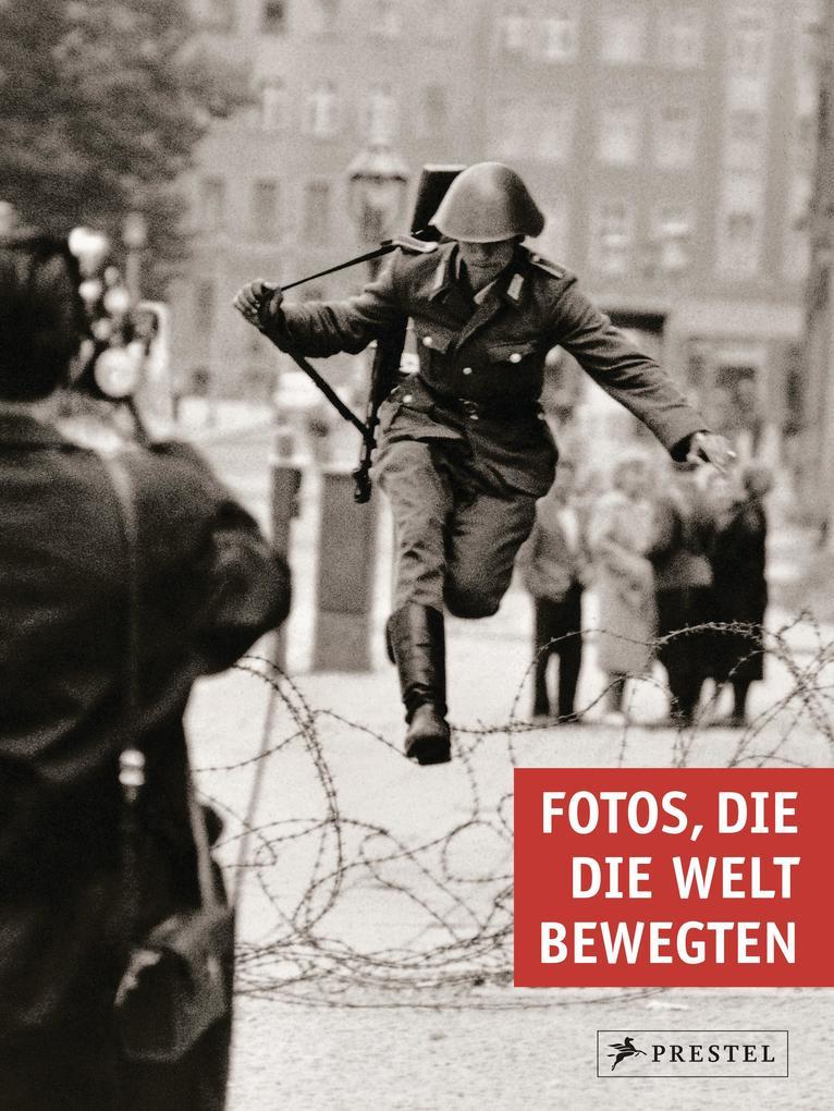 Fotos, die die Welt bewegten als Buch von