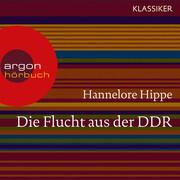 Die Flucht aus der DDR - Es gab nie ein Zurück (Feature)