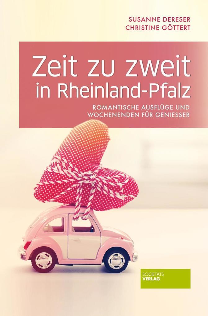 Zeit zu zweit in Rheinland-Pfalz als Buch von S...