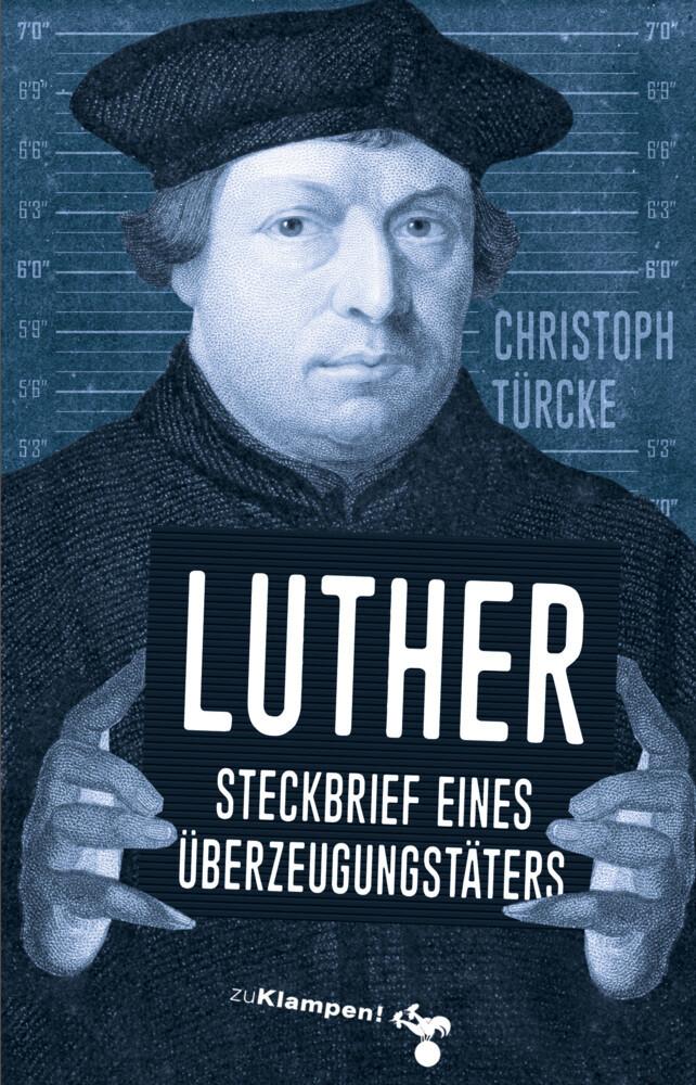 Luther - Steckbrief eines Überzeugungstäters als Buch