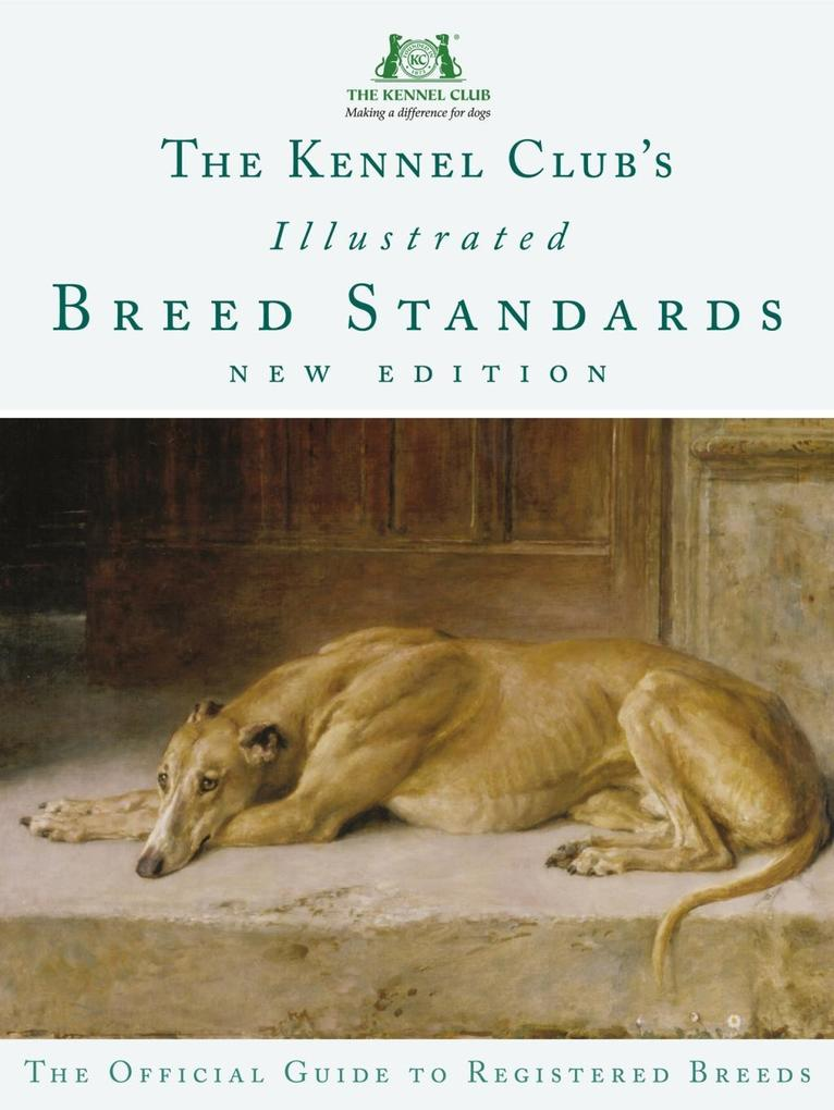 The Kennel Club´s Illustrated Breed Standards a...
