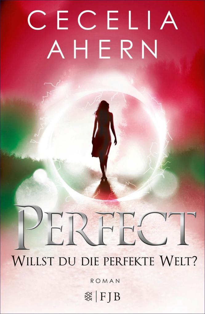 Perfect - Willst du die perfekte Welt? als eBook