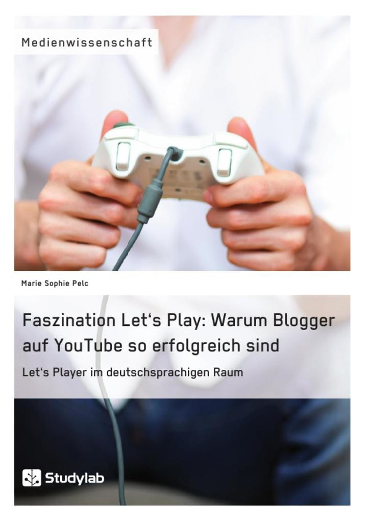 Faszination Let´s Play: Warum Blogger auf YouTu...
