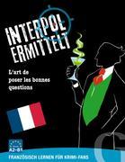 Interpol ermittelt - Französisch lernen für Krimi-Fans