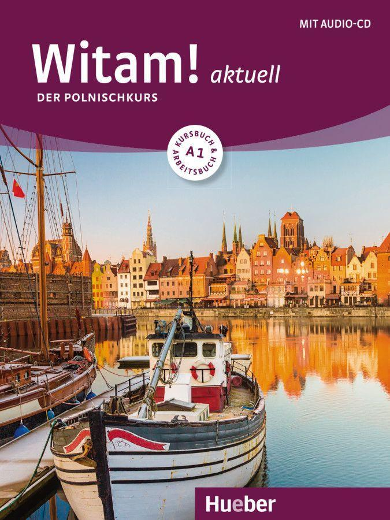 Witam! aktuell A1. Kursbuch + Arbeitsbuch + Audio-CD als Buch