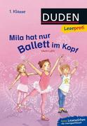 Leseprofi - Mila hat nur Ballett im Kopf, 1. Klasse