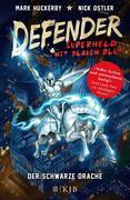 Defender - Superheld mit blauem Blut 01. Der Schwarze Drache