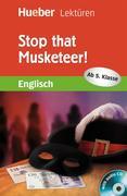 Stop that Musketeer! Lektüre mit Audio-CD