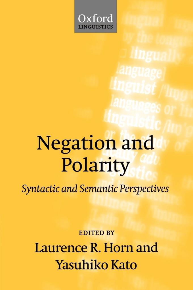 Negation and Polarity: Syntactic and Symantic Perspectives als Buch