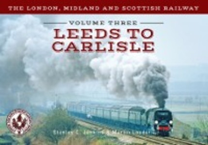 London, Midland and Scottish Railway Volume Thr...