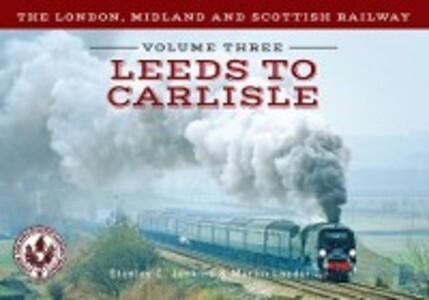 London, Midland and Scottish Railway Volume Thr...