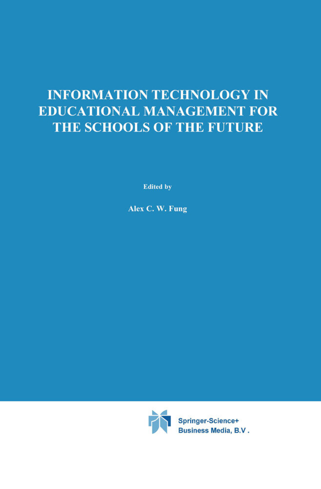 Information Technology in Educational Management for the Schools of the Future als Buch
