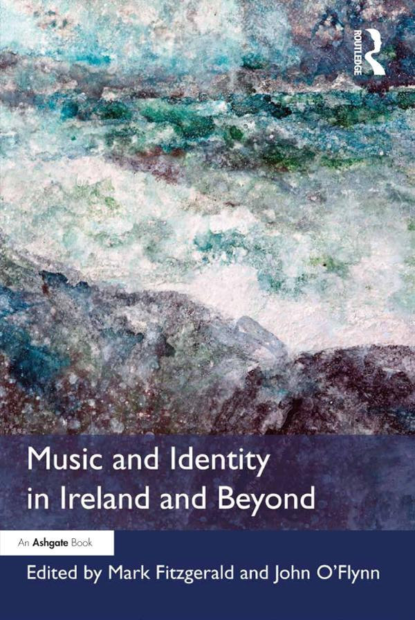 Music and Identity in Ireland and Beyond als eB...