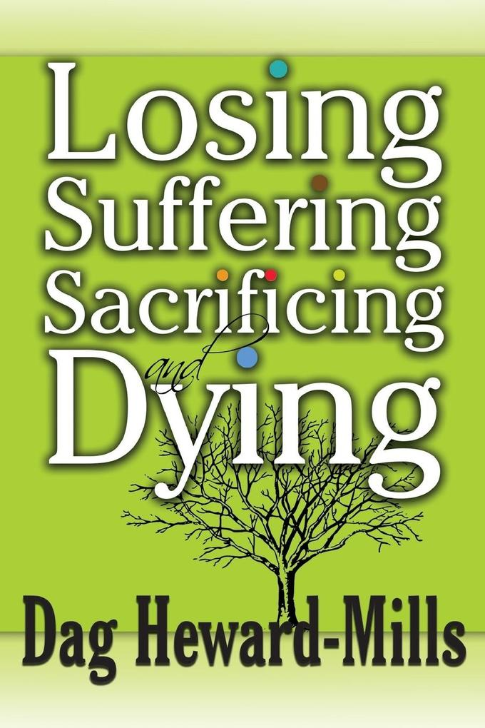 Losing, Suffering, Sacrificing and Dying als Bu...