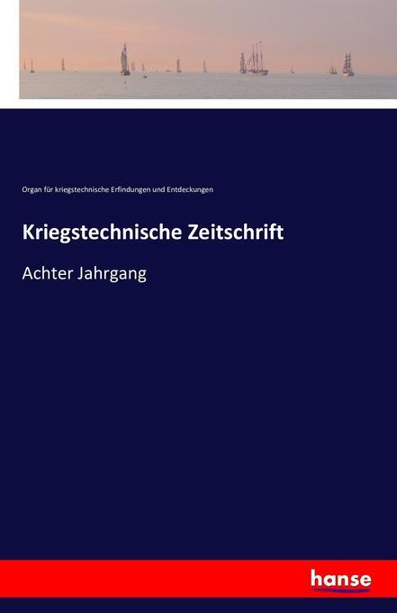 Kriegstechnische Zeitschrift als Buch von Organ...