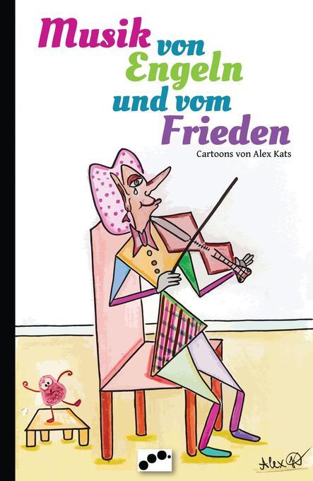 Musik von Engeln und vom Frieden als Buch von A...