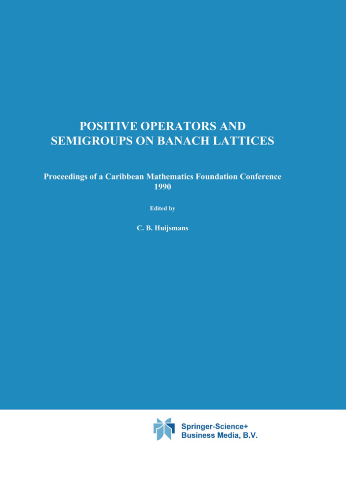 Positive Operators and Semigroups on Banach Lattices als Buch