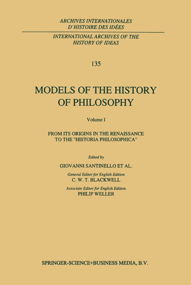Models of the History of Philosophy: From its Origins in the Renaissance to the 'Historia Philosophica' als Buch