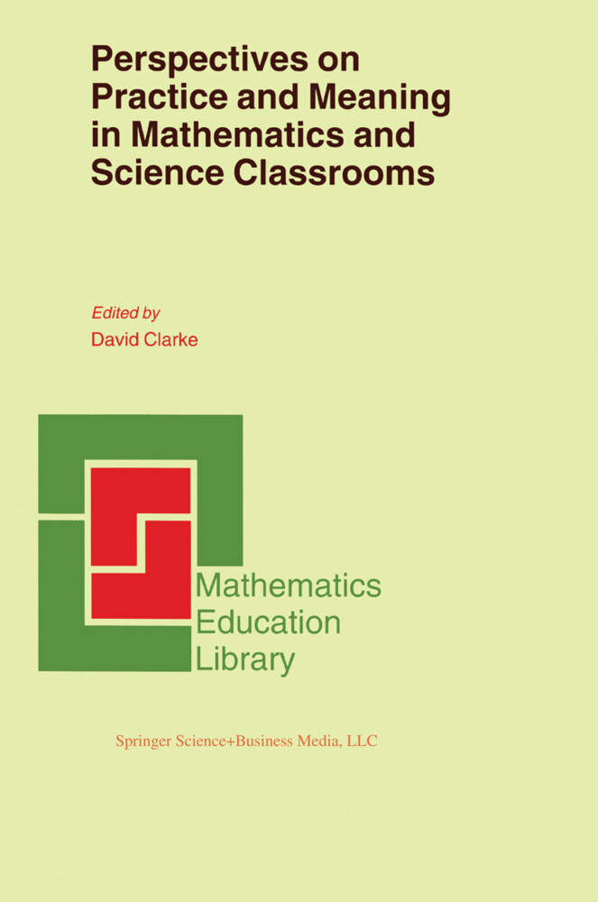 Perspectives on Practice and Meaning in Mathematics and Science Classrooms als Buch