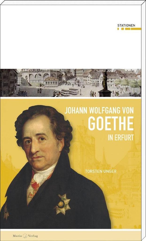 Johann Wolfgang von Goethe in Erfurt als Buch v...